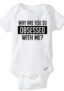 Why Are You So Obsessed With Me? Baby Bodysuit - Short Sleeved Onesie