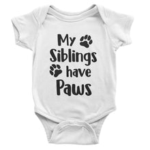 Load image into Gallery viewer, My Siblings Have Paws - Baby Bodysuit