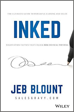 INKED: The Ultimate Guide to Powerful Closing and Sales Negotiation Tactics that Unlock YES and Seal the Deal | (Autographed) Hardcover
