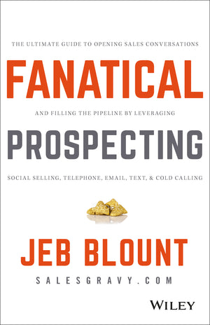 Fanatical Prospecting by Jeb Blount | (Autographed) Hardcover Book