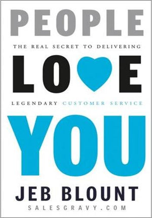 People Love You: The Real Secret to Delivering Extraordinary Customer Service | (Autographed) Hardcover