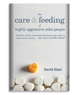 The Care and Feeding of Highly Aggressive Sales People | E-book