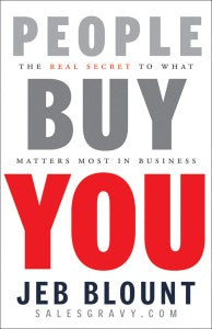 People Buy You - The Real Secret to What Matters Most in Business | (Autographed) Hardcover Book