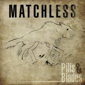 MATCHLESS: Pills & Blades (physical CD)