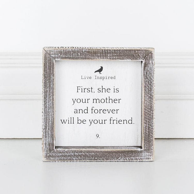 First, She Is Your Mother and Forever Will Be Your Friend Wood Framed Sign