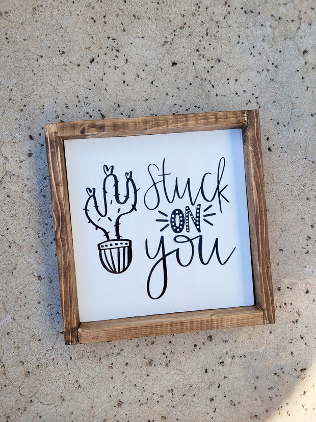 Stuck On You Home Sign