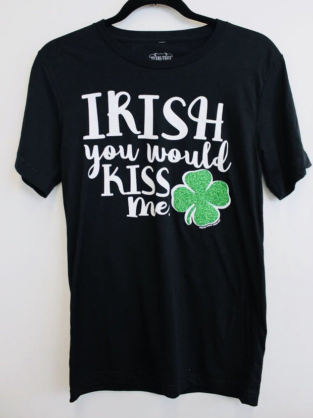 """Irish You Would Kiss Me"" Graphic Short Sleeve T-Shirt"