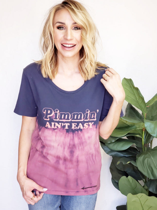 Pimmin' Ain't Easy Hand Dipped Relaxed Fit Graphic Tee