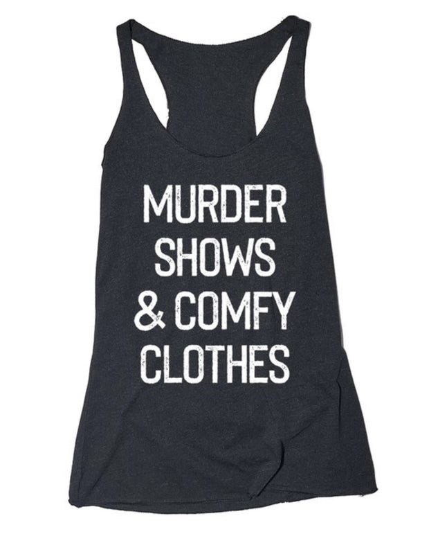 Murder Shows & Comfy Clothes Graphic Tee