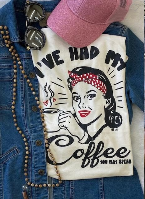 I've Had My Coffee Graphic Tee