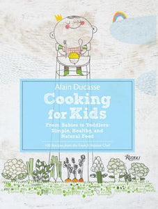 Cooking for Kids Alain Ducasse