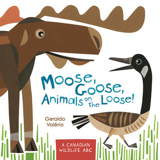 Moose, Goose, Animals on the Loose!: A Canadian Wildlife ABC