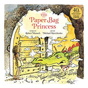 The Paper Bag Princess 40th anniversary edition by Robert Munsch, Michael Martchenko