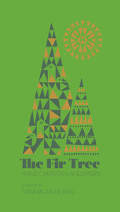 The Fir Tree Illustrated by SANNA ANNUKKA