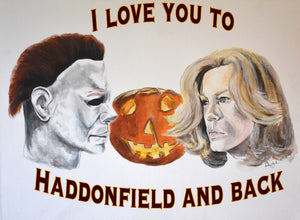 I love you to Haddonfield and Back 8x10 print