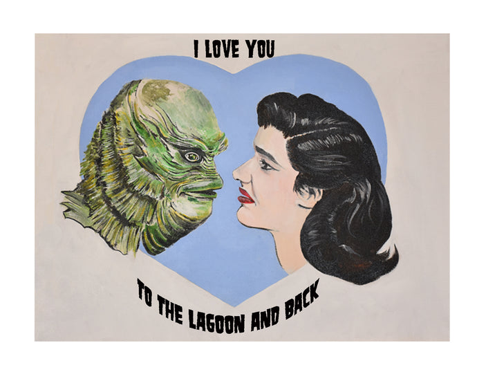 I love you to the Lagoon & Back Creature from the Black Lagoon 8X10 Art Print