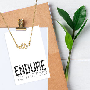Endure To The End Script Necklace