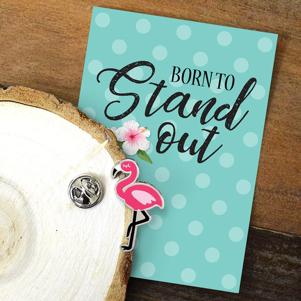 Born To Stand Out - Flamingo Enamel Pin