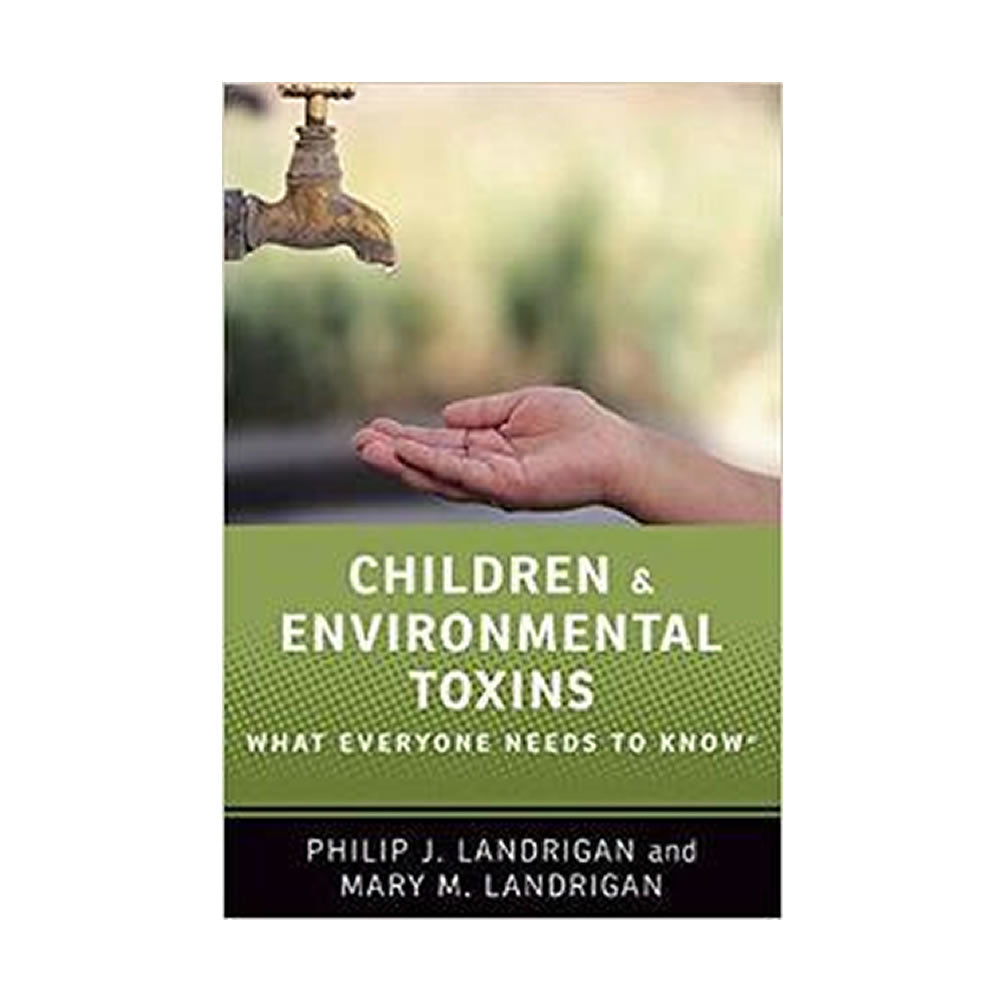 Children & Environmental Toxins, What Everyone Needs to Know