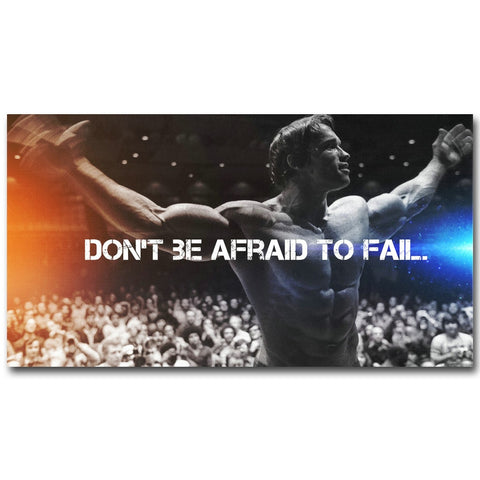 "Arnold Schwarzenegger Bodybuilding Motivational Quote - ""Don't Be Afraid to Fail"""