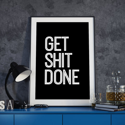 "Life Motto Wall Art - ""Get Shit Done"""