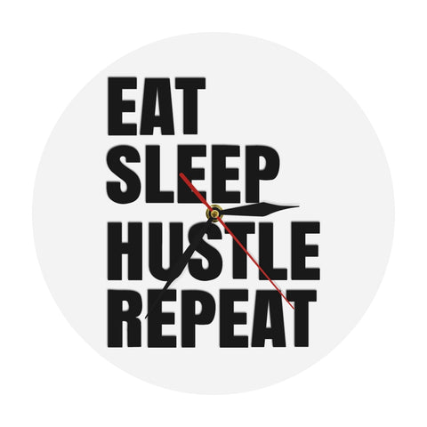 Eat Sleep Hustle Repeat Motivational Quote Wall Art Hustlers Life Wall Clock