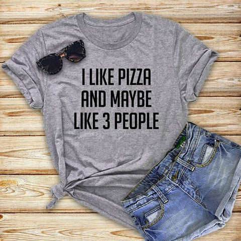 Women's Funny Food T-Shirt -  I Like Pizza and Maybe Like 3 People