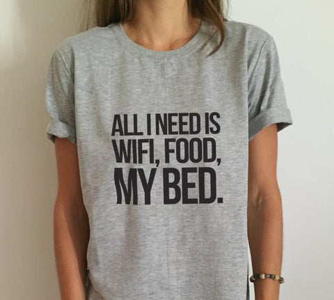Women's Casual T-Shirt - All i need is wifi food my bed
