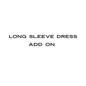 Long Sleeve Dress Add On