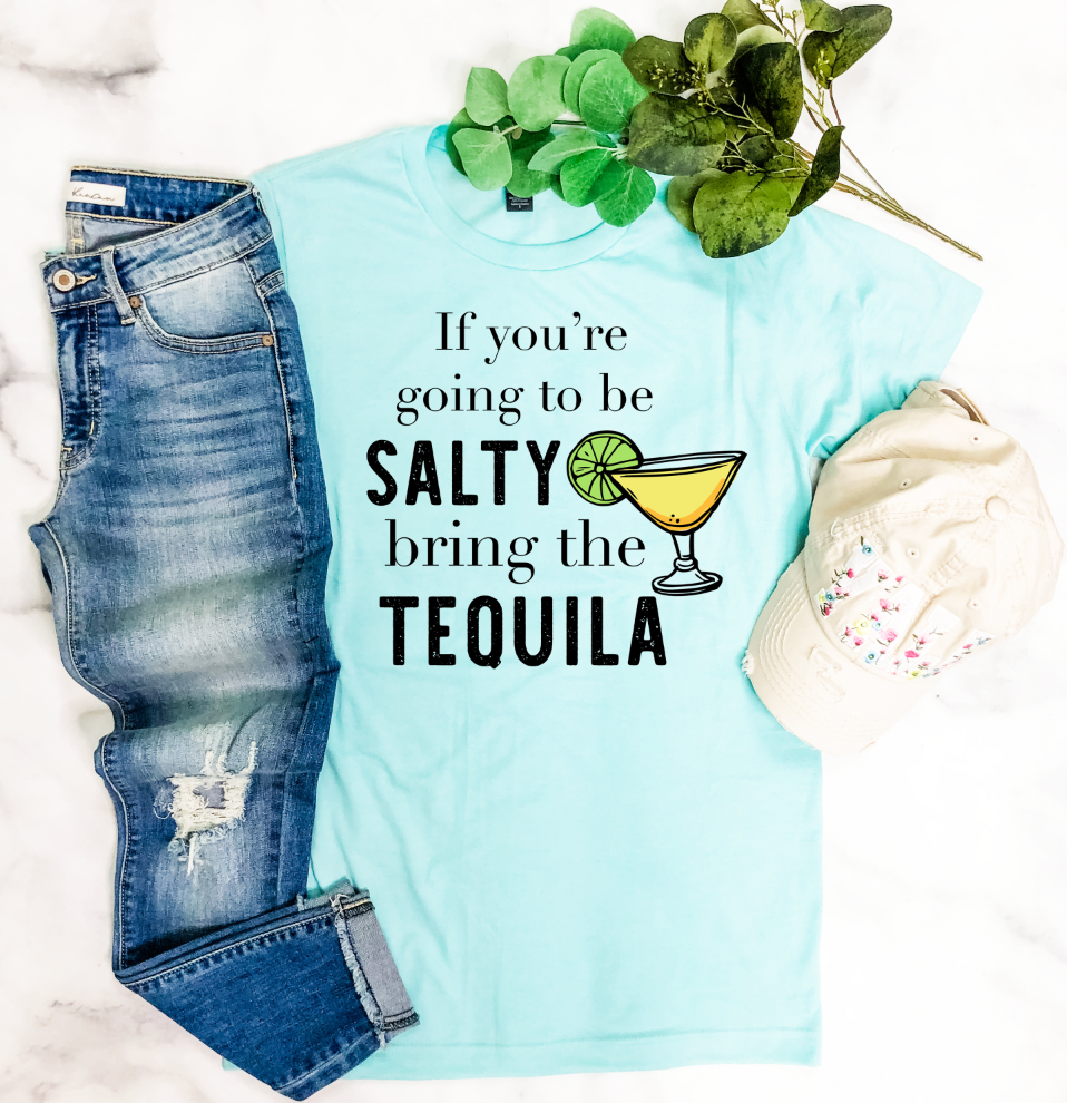 If You're Going To Be Salty Graphic Tee