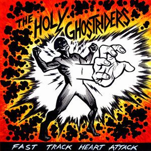 Holy Ghostriders - Fast Track Heart Attack LP