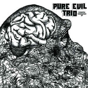PURE EVIL TRIO - COGNATIVE DISSONANCE EP