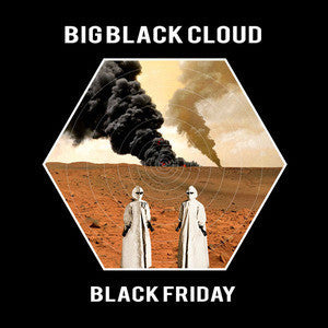 BIG BLACK CLOUD - BLACK FRIDAY LP