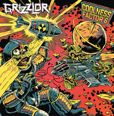 "Grizzlor ""Coolness Factor 6"" 7in"