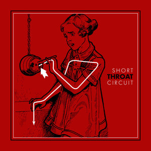 THROAT - SHORT CIRCUIT LP