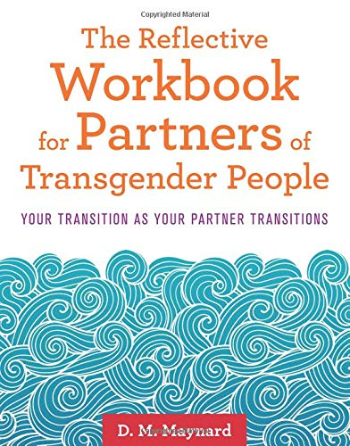 Reflective Workbook for Partners of Transgender People, The