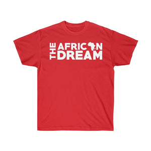 """The Dream"" Ultra Cotton Tee"