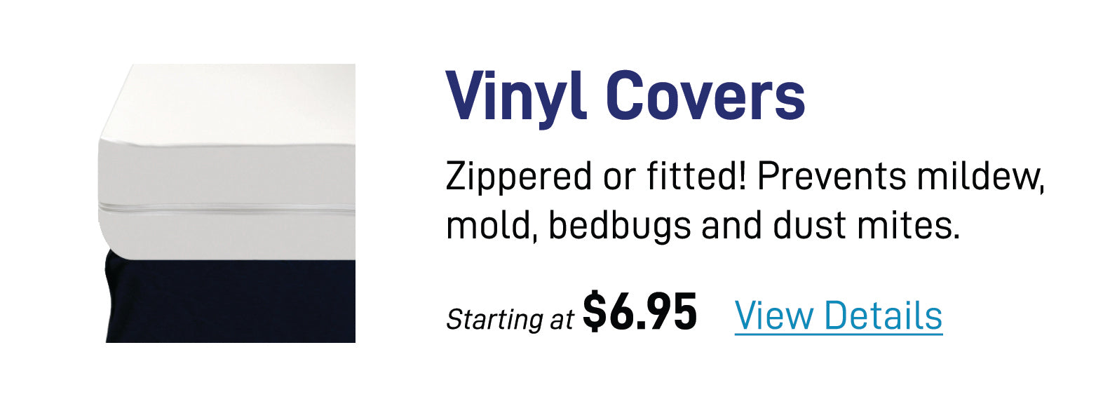 Vinyl Covers - Zippered or Fitted! Prevents mildew, mold, bedbugs and dust mites!