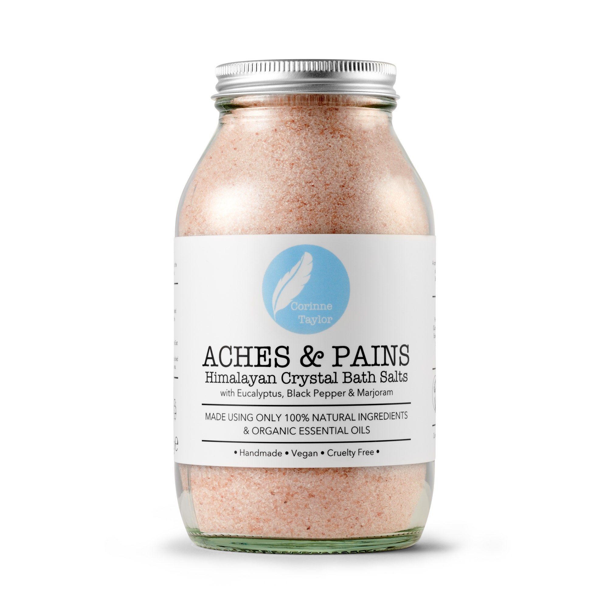 Aches and Pains Himalayan Bath Salts by Corinne Taylor. 100% natural, vegan, cruelty free, plant based. With organic Eucalyptus, Black Pepper and Sweet Marjoram essential oils.