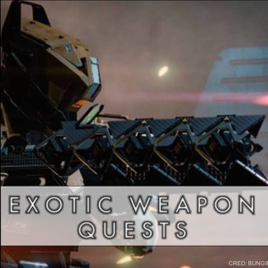 Exotic Weapon Quests - Master Carries