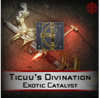 Ticuu's Divination Exotic Catalyst - Master Carries