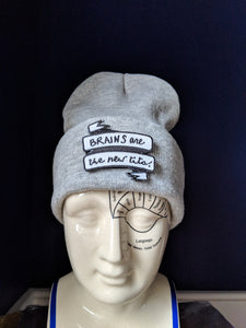 Change My Mind beanie w/BRAINS ARE THE NEW TITS Patch