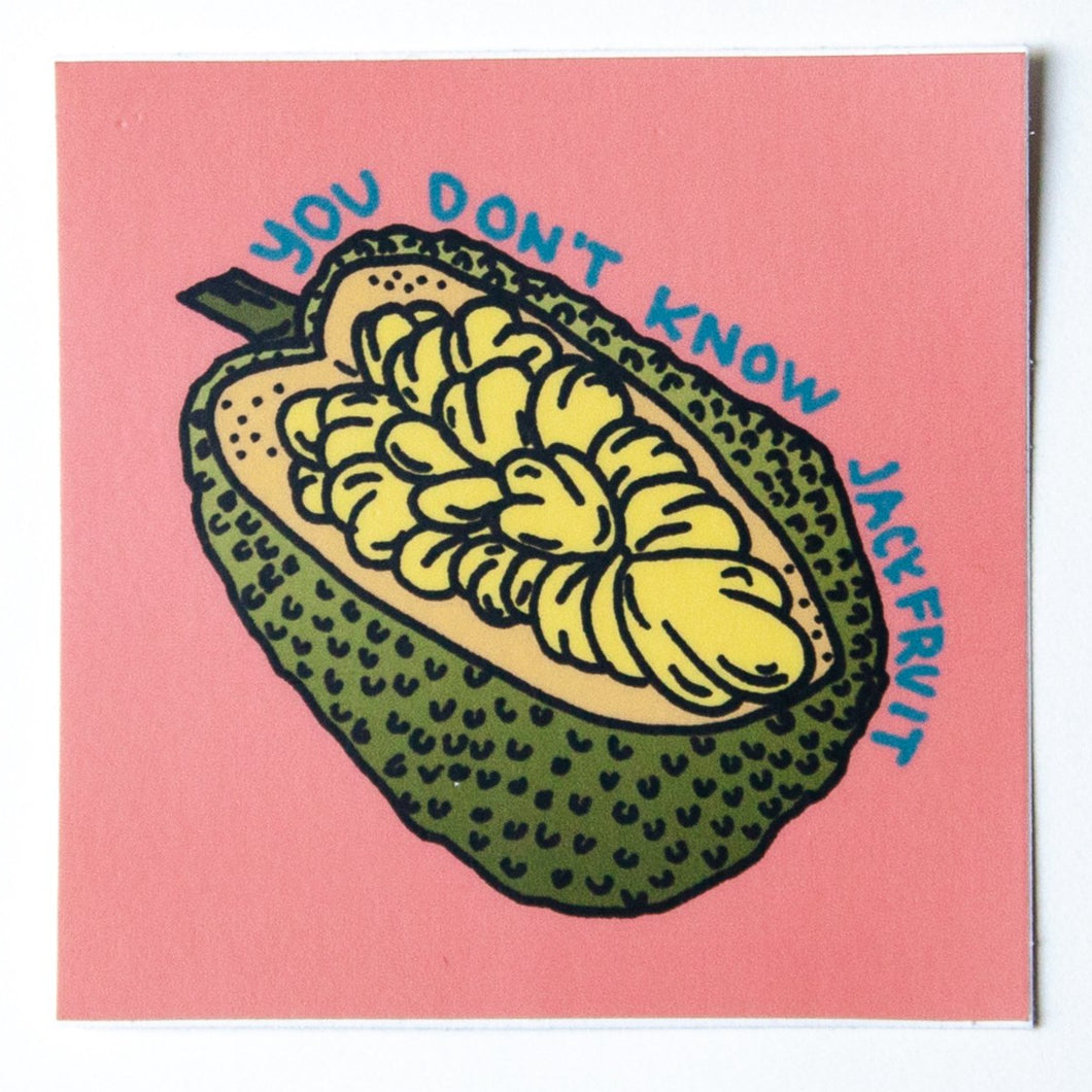 You Don't Know Jackfruit Sticker