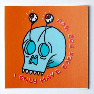 I Only Have Eyes For You Sticker