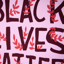 Load image into Gallery viewer, *LIMITED EDITION* Black Lives Matter Screen Print