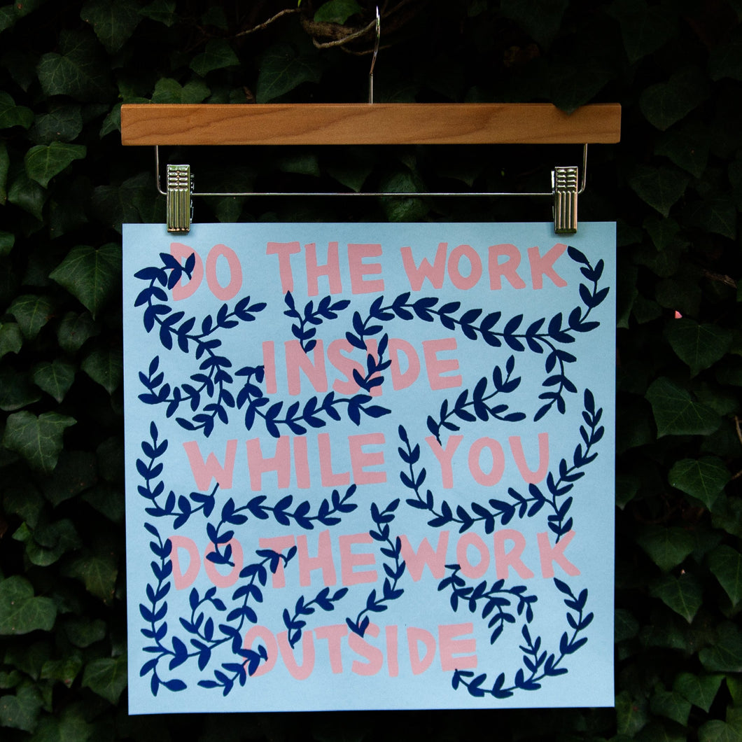 *Limited Edition* Do the Work Screen Print