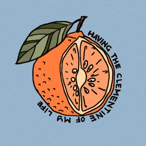 Having the Clementine of My Life Sticker