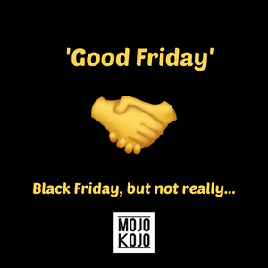 Good Friday - Black Friday, but not really...