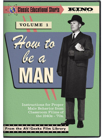 A/V Geeks: How To Be A Man, Volume 1