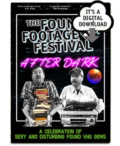 Found Footage Festival After Dark - Digital Download